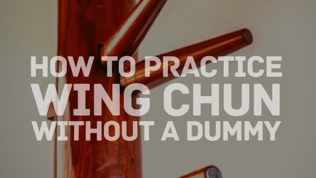 How to Practice Wing Chun without a Dummy