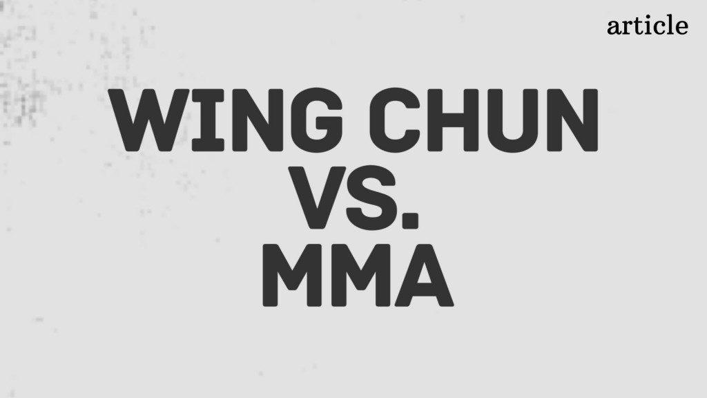 Wing Chun vs. MMA
